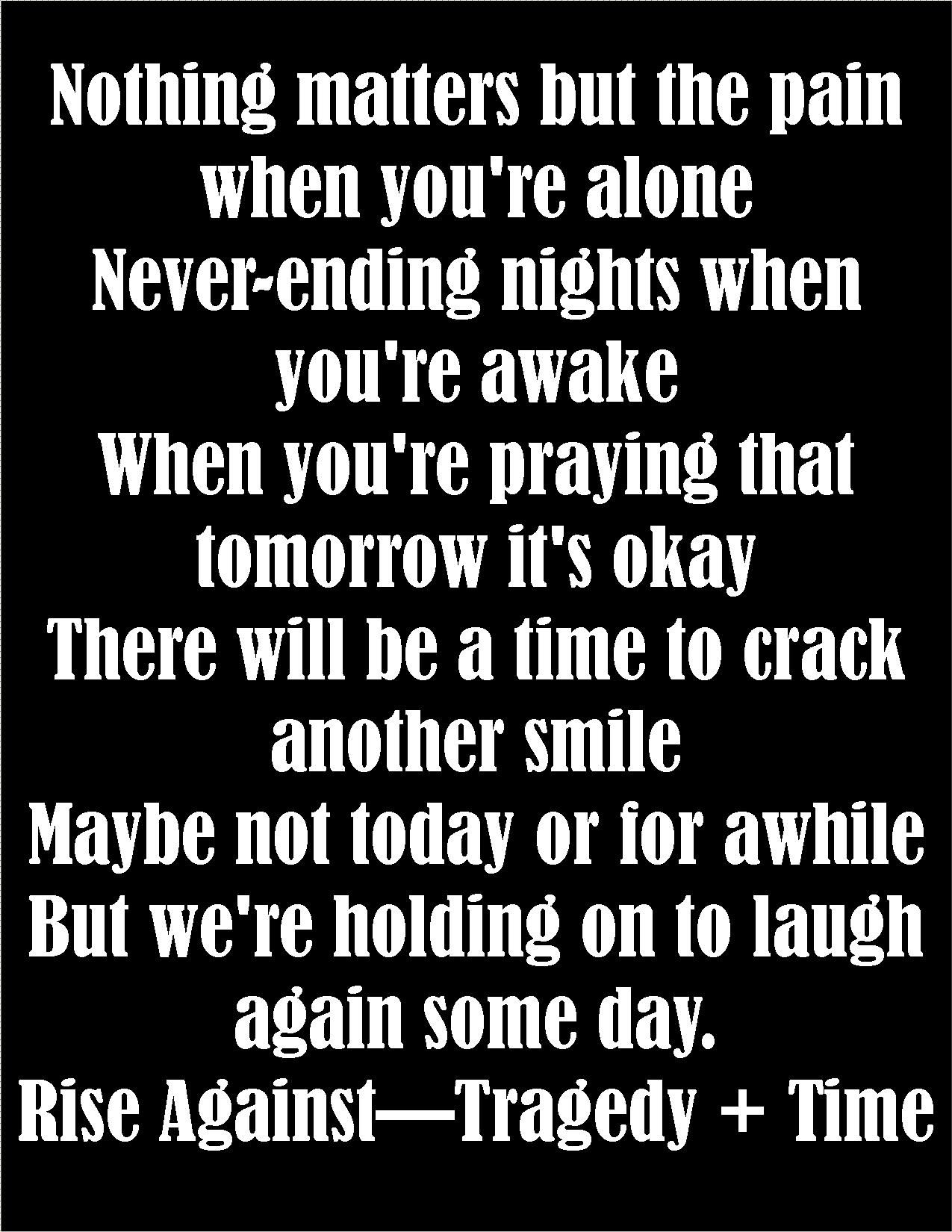 Rise Against Tragedy Time If You Are Struggling Through Problems Listen To This Song