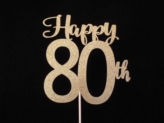 80th Birthday Cake Topper Happy By MaryJosPartyPicks