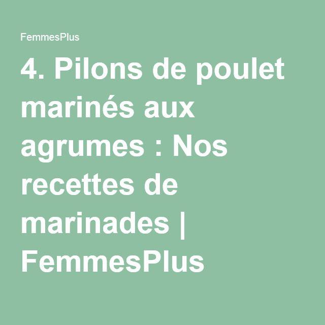 4. Pilons de poulet marinés aux agrumes : Nos recettes de marinades | FemmesPlus