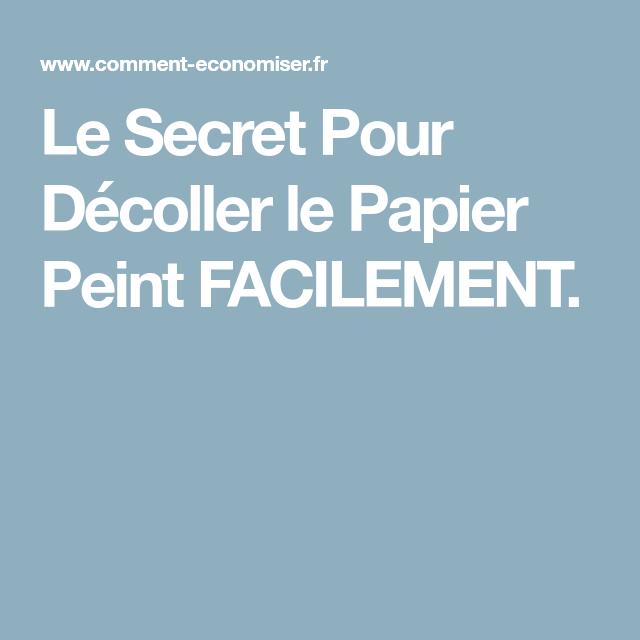 Le Secret Pour Décoller le Papier Peint FACILEMENT.   Papier peint, Décoller papier peint et Peindre