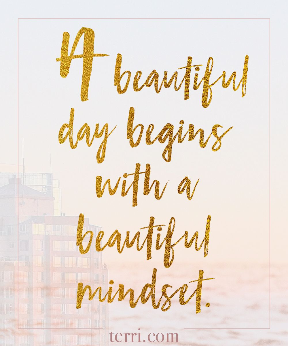 Beautiful Day Quotes Inspirational: A Beautiful Day Begins With A Beautiful Mindset. For More