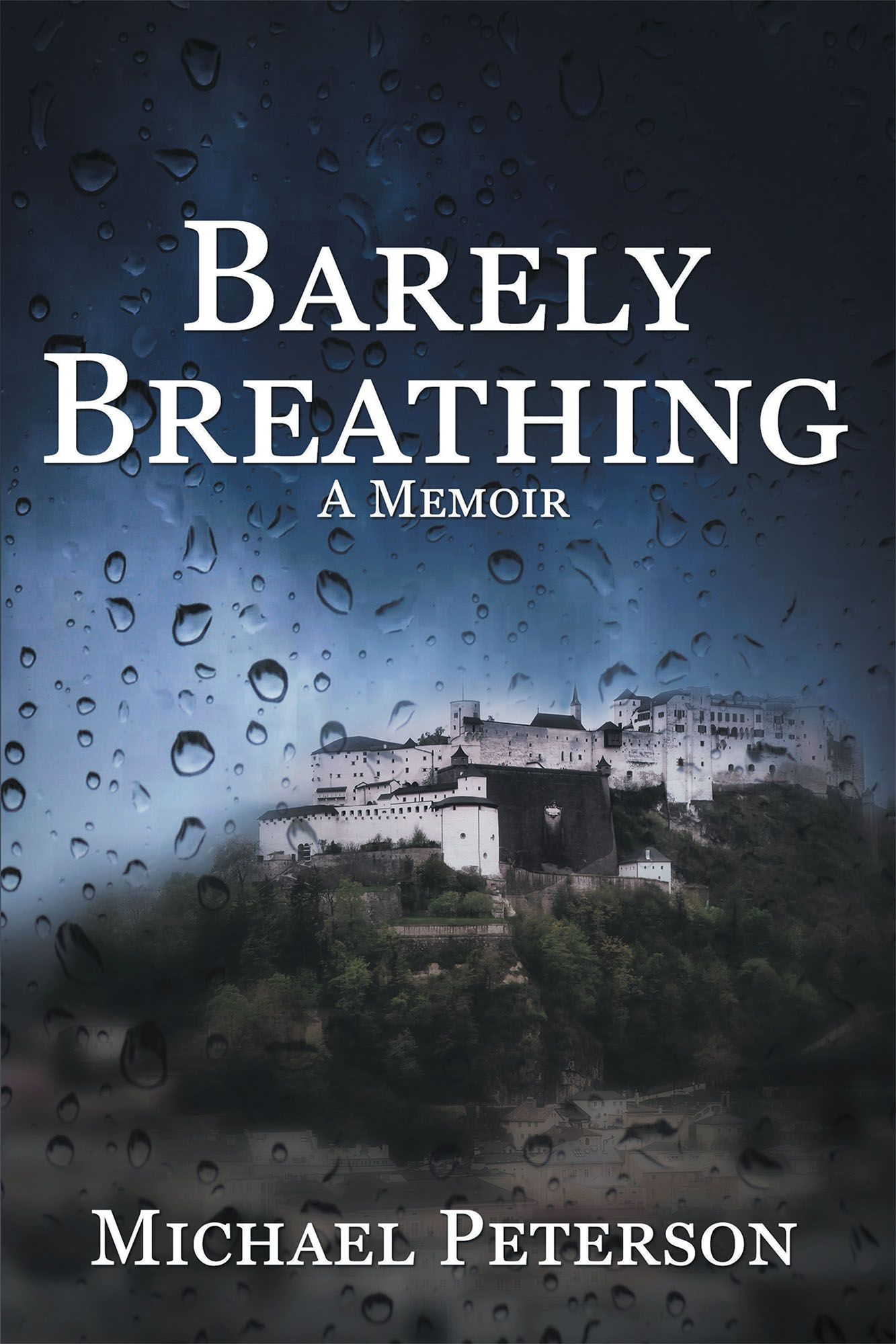 Barely Breathing by Christian Faith Publishing author Michael Peterson