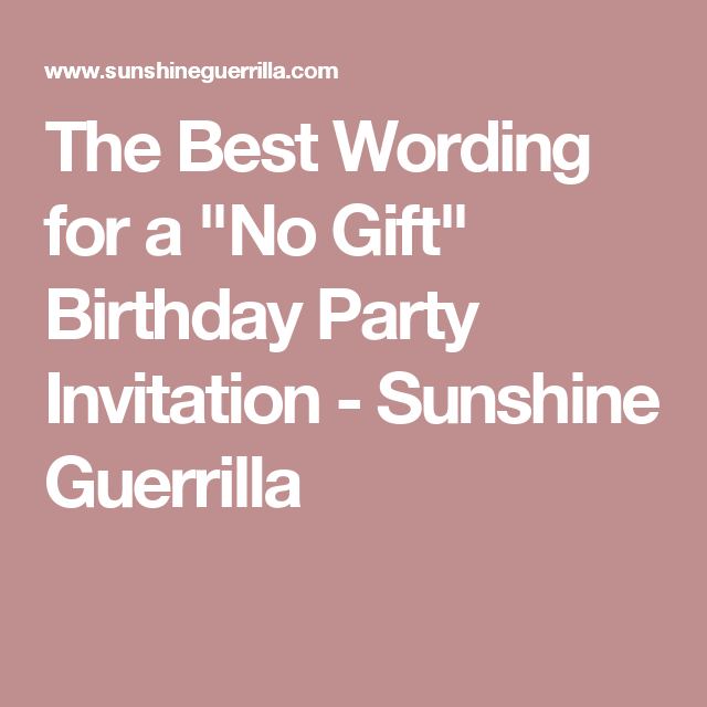 The Best Wording For A No Gift Birthday Party Invitation