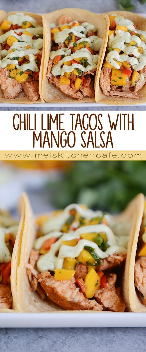 Chili Lime Tacos With Mango Salsa Mel S Kitchen Cafe Recipe Mango Salsa Chili Lime Tacos Chili Lime