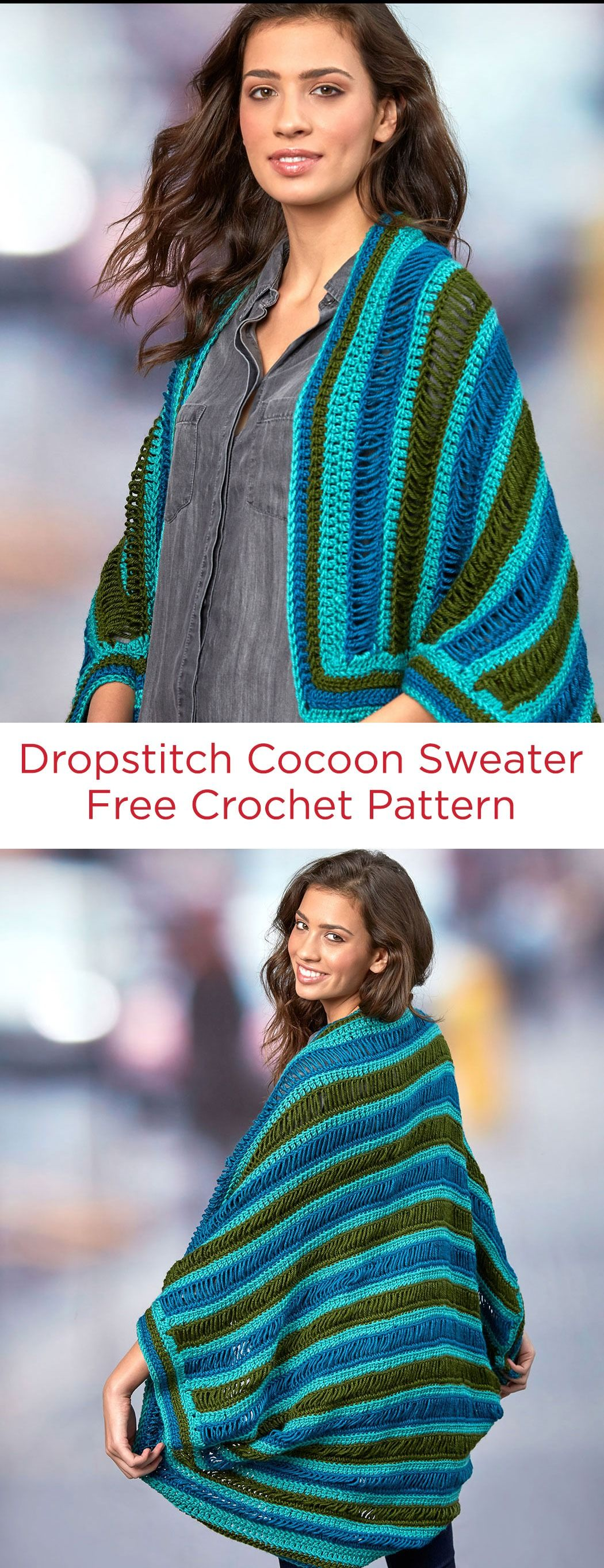 Dropstitch Cocoon Sweater Free Crochet Pattern in Red Heart Yarns -- Easy to fit and easy to wear, this cocoonstyle sweater is perfect as a wardrobe addition that has a relaxed attitude. Sweater is crocheted in a rectangle and then seams are sewn to form armholes. Six sizes are included.