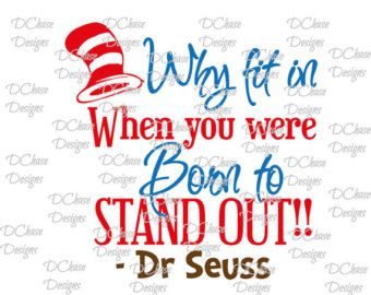 Why Fit In When You Were Born To Stand Out U2022 Dr Seuss Quote U2022 Instant  Digital Download SVG Cut File U2022 Dxf U2022 Png U2022 Eps