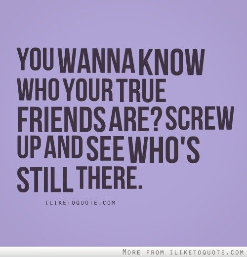 You wanna know who your true friends are? | Real friendship ...