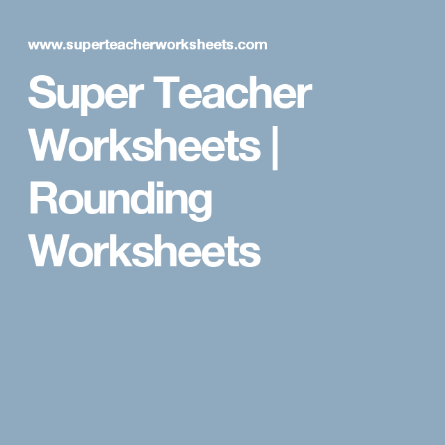 Super Teacher Worksheets Rounding Worksheets – Super Teacher Worksheets Rounding
