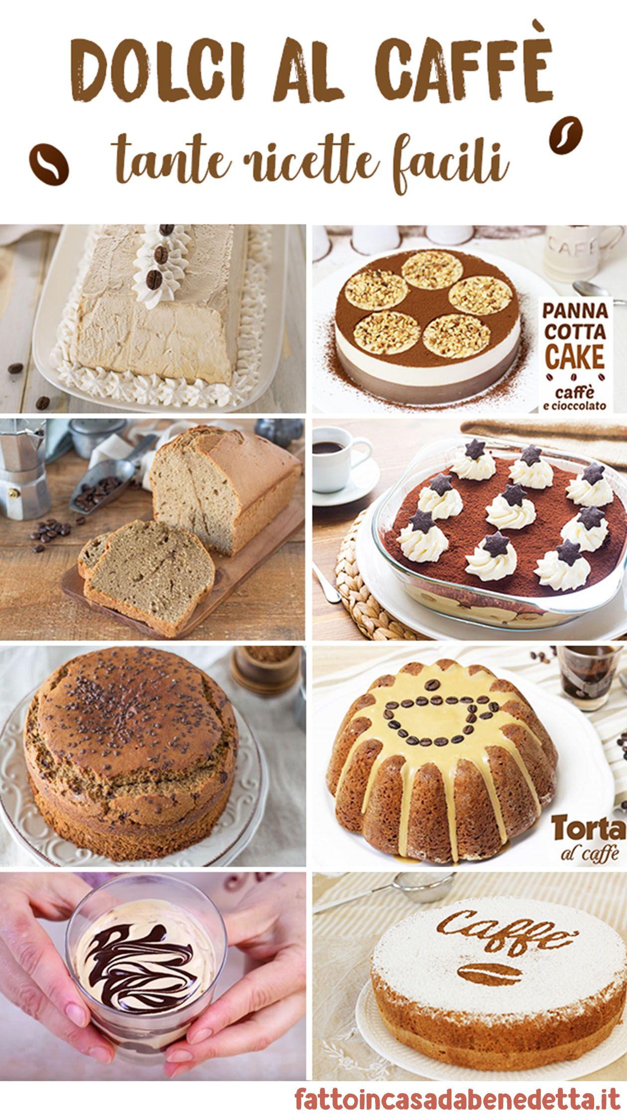 Raccolta di dolci al caffè di Benedetta! Tantissime ricette diverse  perfette per tutte le occasioni torte fredde, ciambelloni soffici, gelati  e biscotti