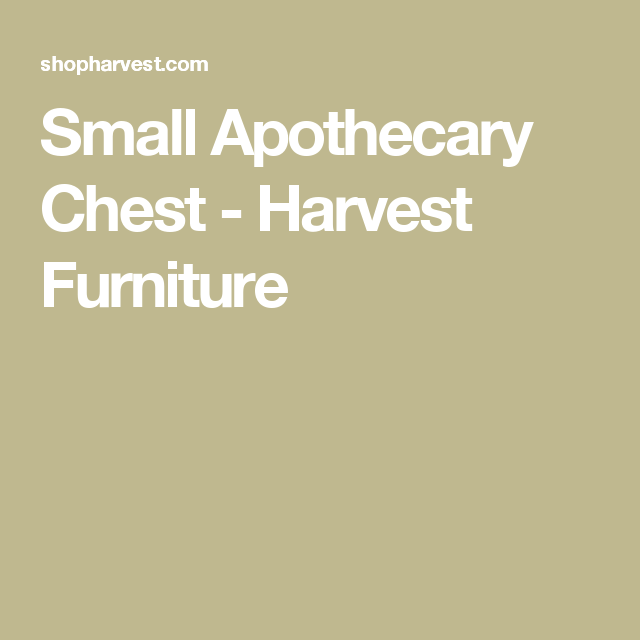 Small Apothecary Chest - Harvest Furniture