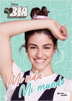 Bia. Mi vida, mi mundo - Disney Publishing Worldwide 【 PDF ...