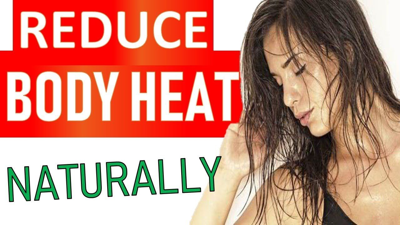 10 Effective Ways To Reduce Body Heat Naturally Body Heat Health Video Stomach Cramps