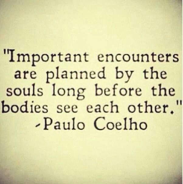 Important encounters are planned by the souls long before the bodies see each other