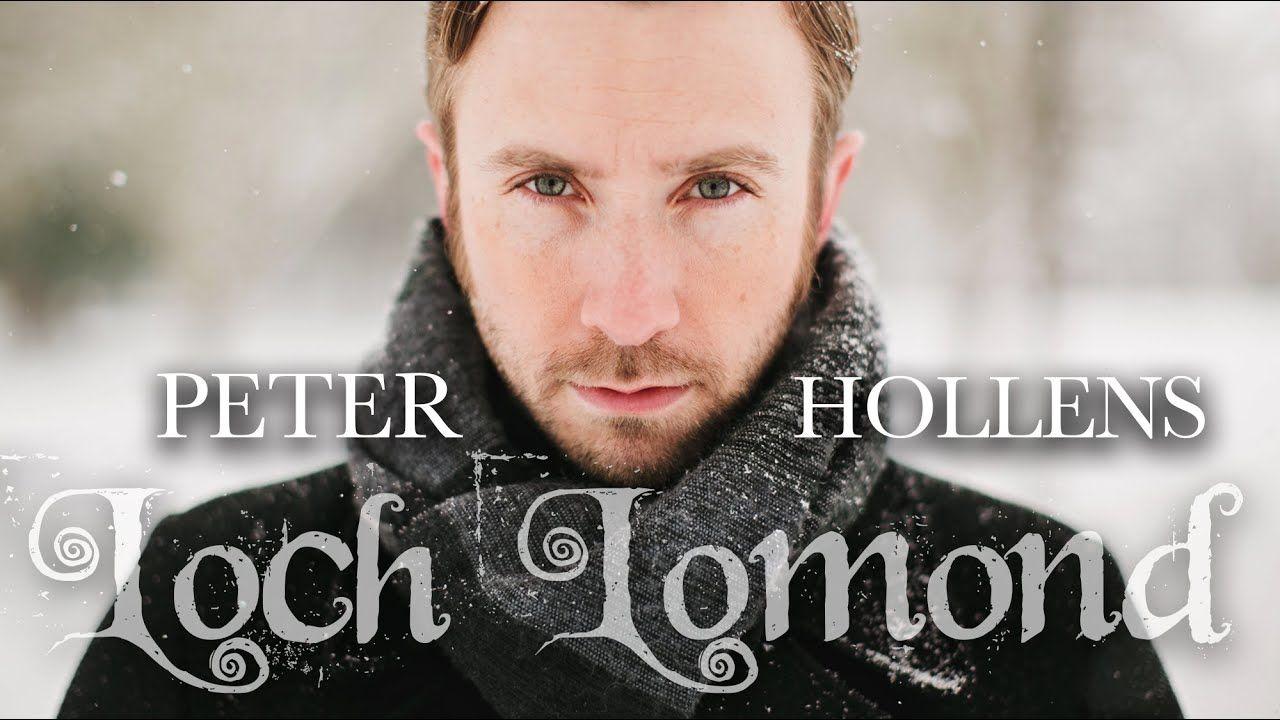 Loch Lomond Peter Hollens YouTube Peter hollens