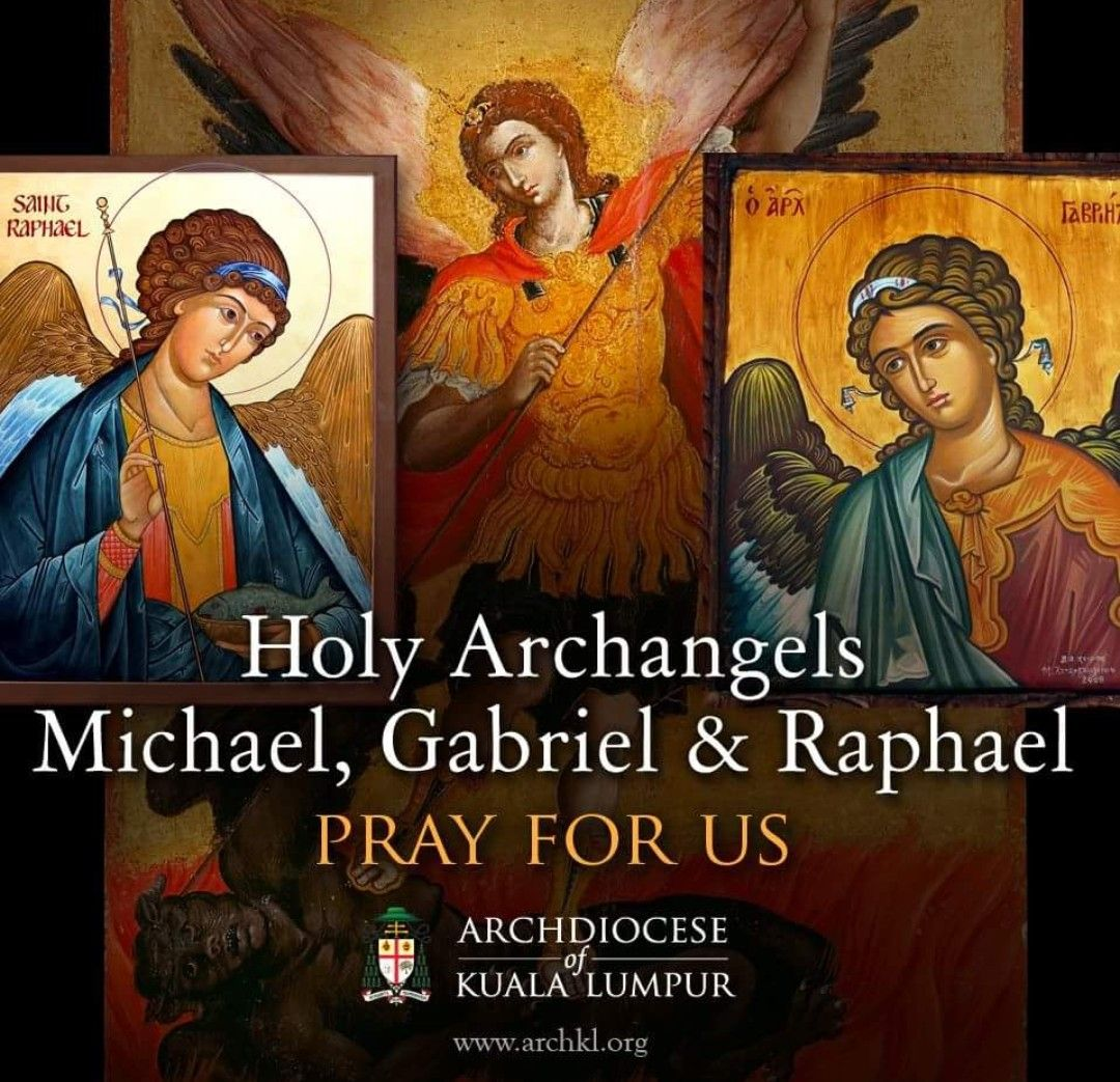 Holy Archangels, Michael, Gabriel, & Raphael, pray for us