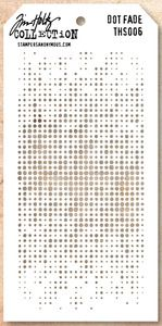 TIM HOLTZ COLLECTION Layering Stencil DOT FADE THS006  NEW RELEASE!