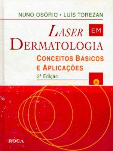 Télécharger Livre Laser Em Dermatologia Conceitos Basicos E Aplicacoes (Em Portuguese do Brasil) PDF Ebook Gratuit