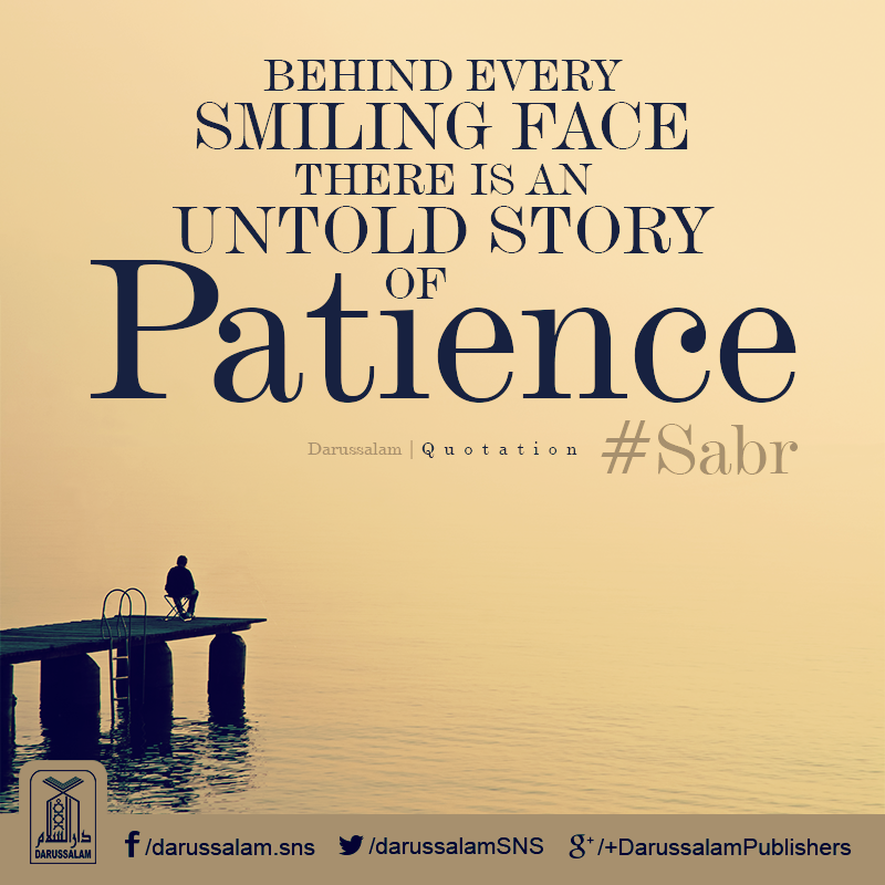 Behind Every Smiling Face There Is An Untold Story Of Sabr Patience Sabr Patience Postive Words Self Reminder Quotations