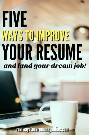 5 ways to improve your resume and land your dream job dream job