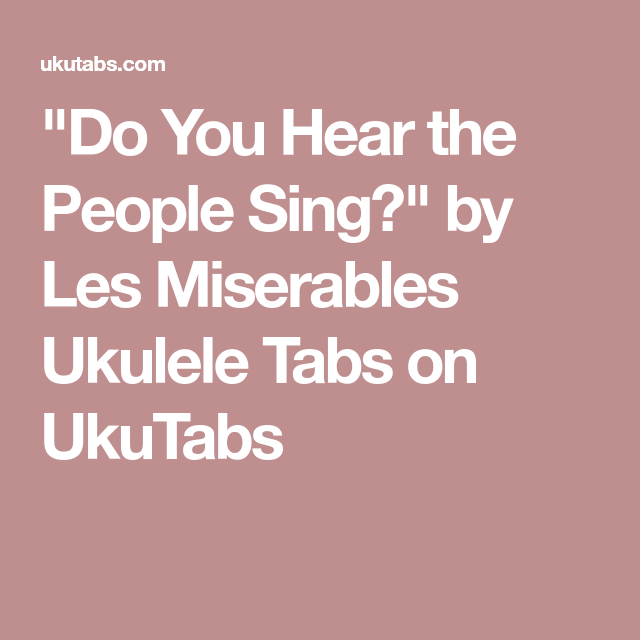 Do You Hear The People Sing By Les Miserables Ukulele Tabs On
