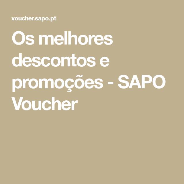 7e8815928fb Os melhores descontos e promoções - SAPO Voucher