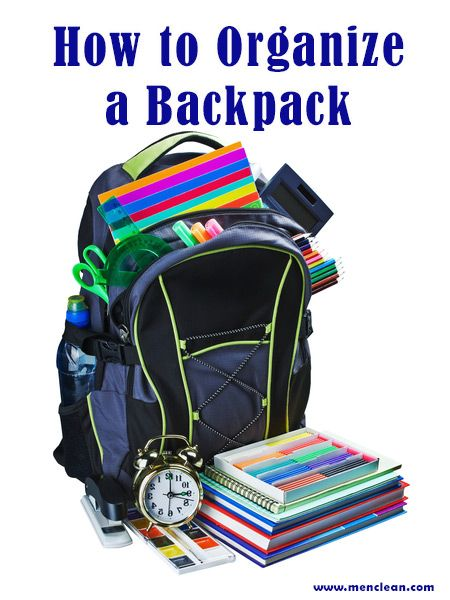 Blog post at menclean.com   Back to School Tip How to organize your backpack  School supply lists will soon be on websites c4cf46c9e8ed9