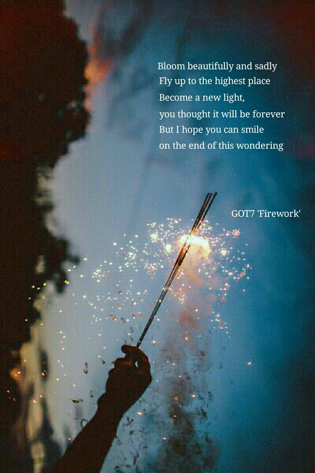 Cause you're like a firework GOT7 Firework Happy new
