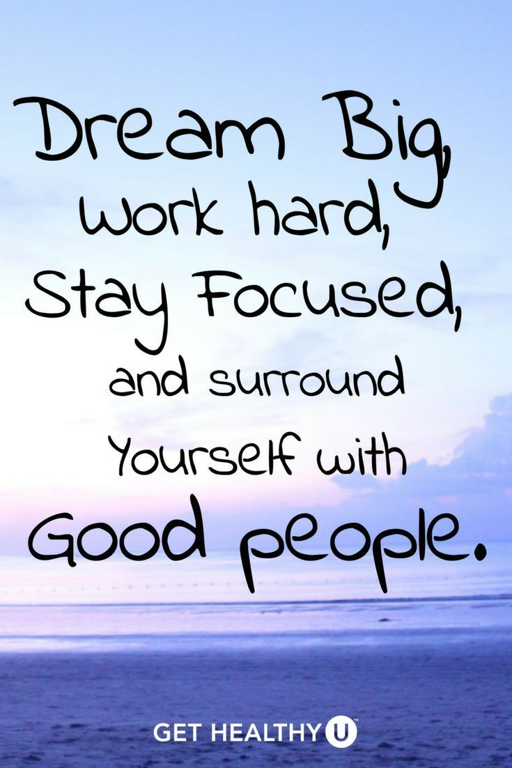 Dream big,...