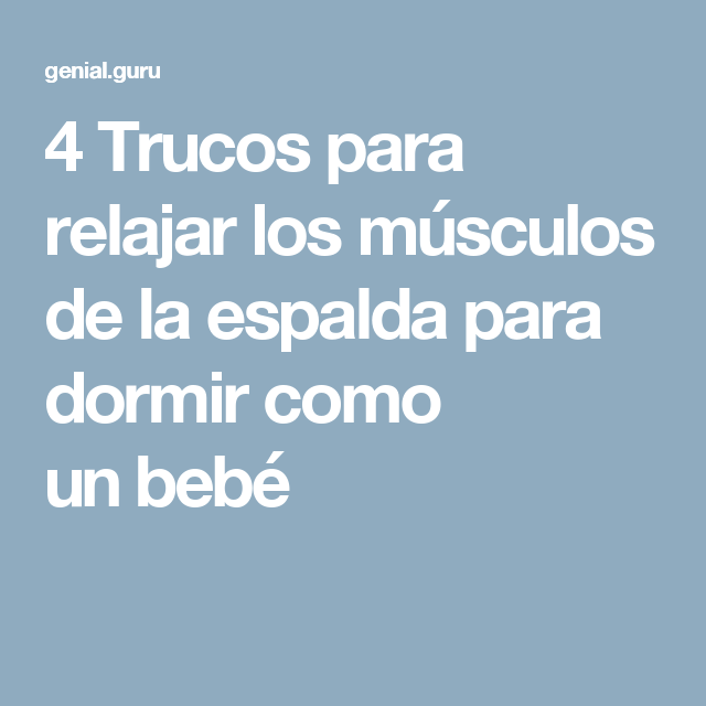 4 Trucos para relajar los músculos de la espalda para dormir como un ...