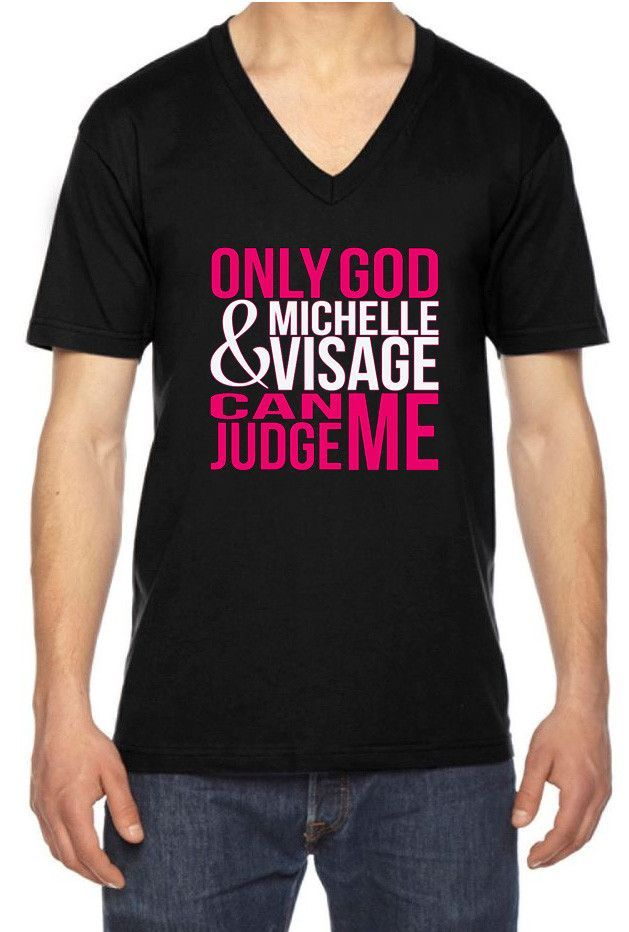 e61344ba3 Only God and Michelle Visage Can Judge Me | Unisex V-Neck T-Shirt ...