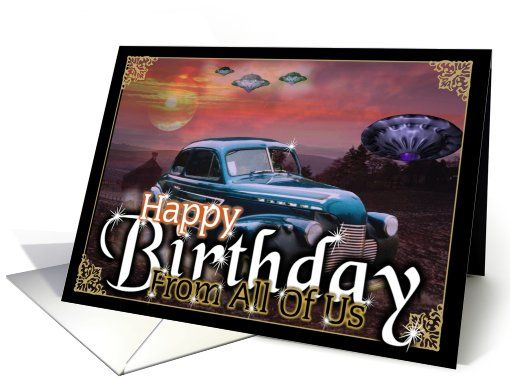 Happy Birthday From Classic Cars To Machines To Stars From All Of