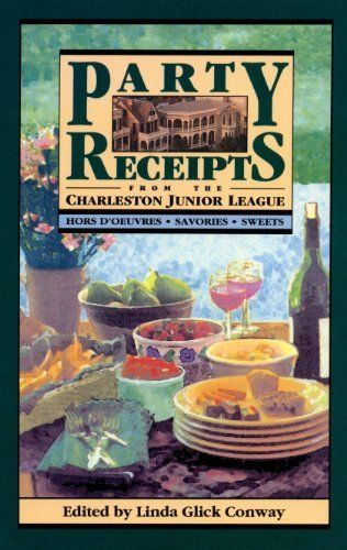 Party Receipts from the Charleston Junior League: Hors D'Oeuvres, Savories, Sweets by Linda Glick Conway, http://www.amazon.com/dp/094557584X/ref=cm_sw_r_pi_dp_M1Yrub1XSDM33