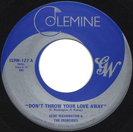 Gene Washington & The Ironsides ‎– Don't Throw Your Love Away / Got To Get Through To You 7""