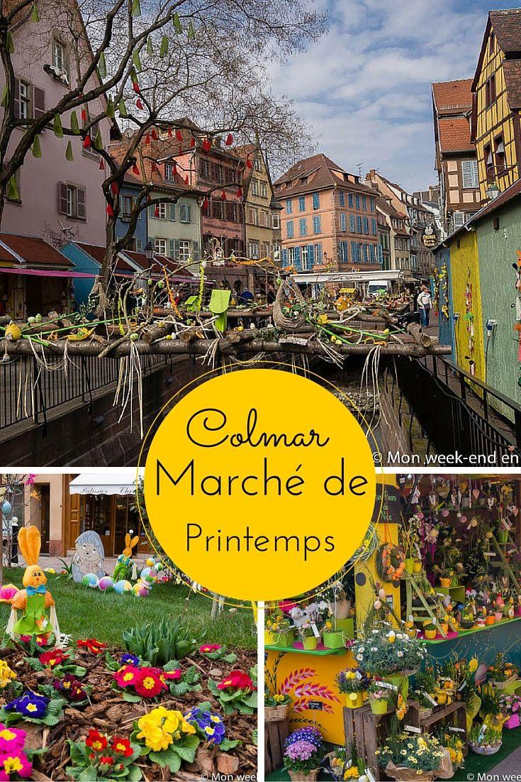 Marche De Printemps De Colmar Mon Week End En Alsace Colmar Alsace Ville France