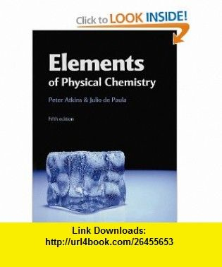 Elements Of Physical Chemistry 9781429218139 Peter Atkins Julio