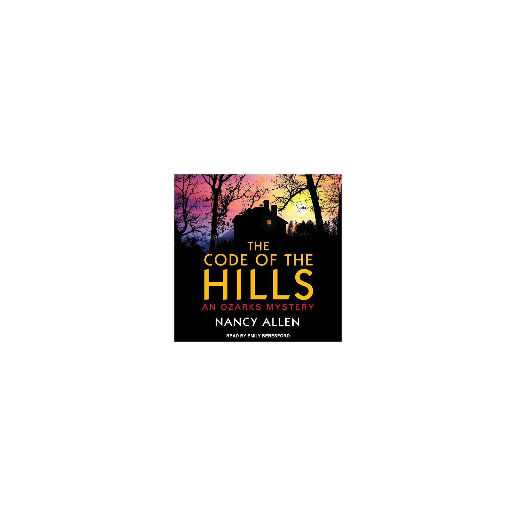 The code of the hills : an Ozarks mystery, Nancy Allen