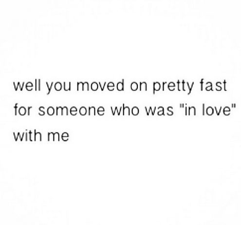 Image Result For You Moved On Fast Quotes Ex Quotes Petty Quotes Jerk Quotes