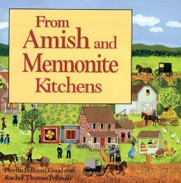 From Amish and Mennonite Kitchens: Phyllis Good, Rachel T Pellman: 0732417022107: Amazon.com: Books