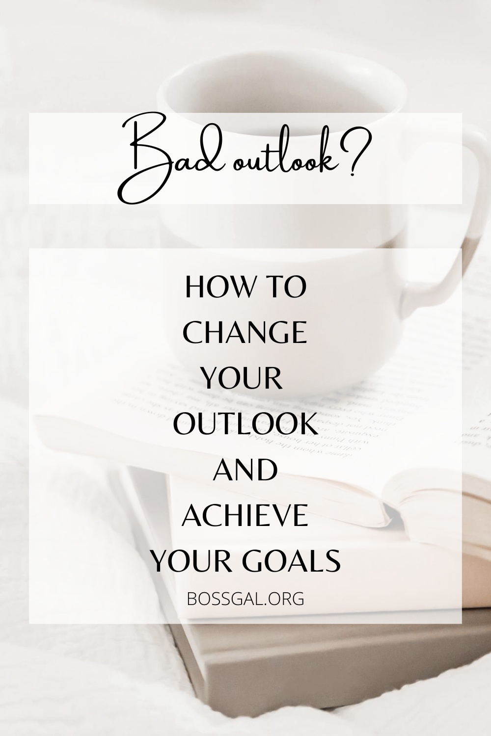 How To Change Your Outlook And Achieve Your Goals Now Achieve Your Goals Achievement You Changed