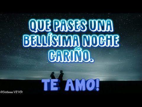 Buenas Noches Amor Te Deseo Una Bellisima Noche Y Que Descanses Te Amo Mucho Mi Amor Youtube Buenas Noches Te Amo Buenas Noches Hermanos Buenas Noches Hija