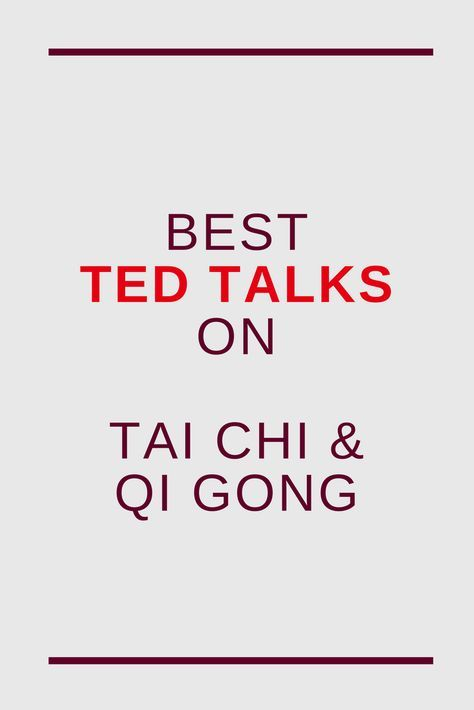 Best Ted Talks Related To Taijiquan Qi Gong And Meditation