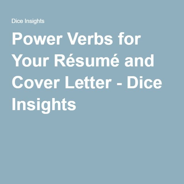 Power Verbs for Your Résumé and Cover Letter - Dice Insights How - dice resume