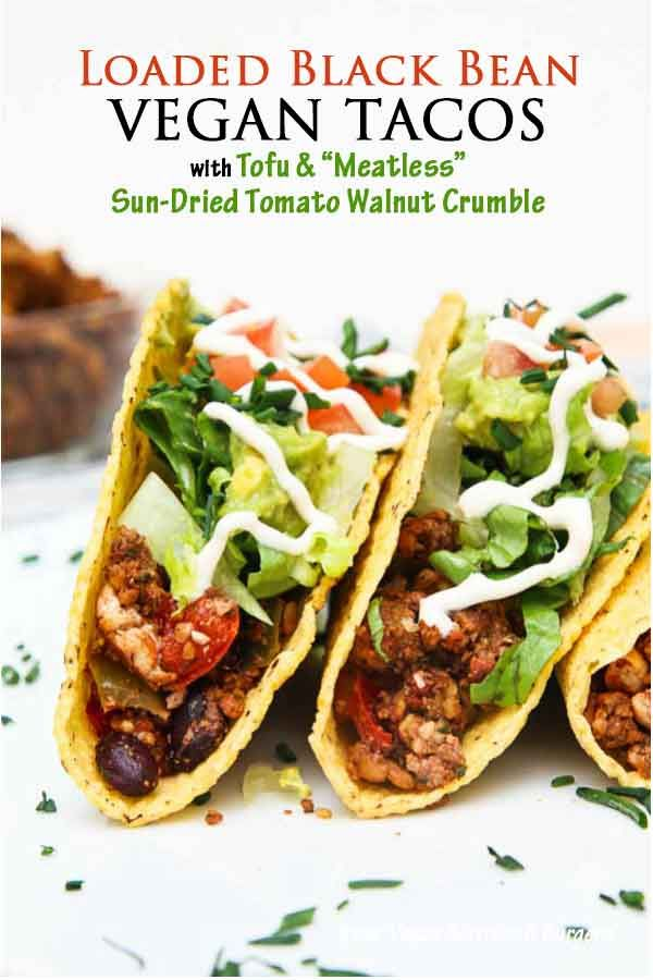 Loaded Black Bean Tofu Tacos With Meatless Walnut Crumble Protein Packed Family Friendly Made With Whole Ingredi Tofu Tacos Vegetarian Vegan Tacos Recipes