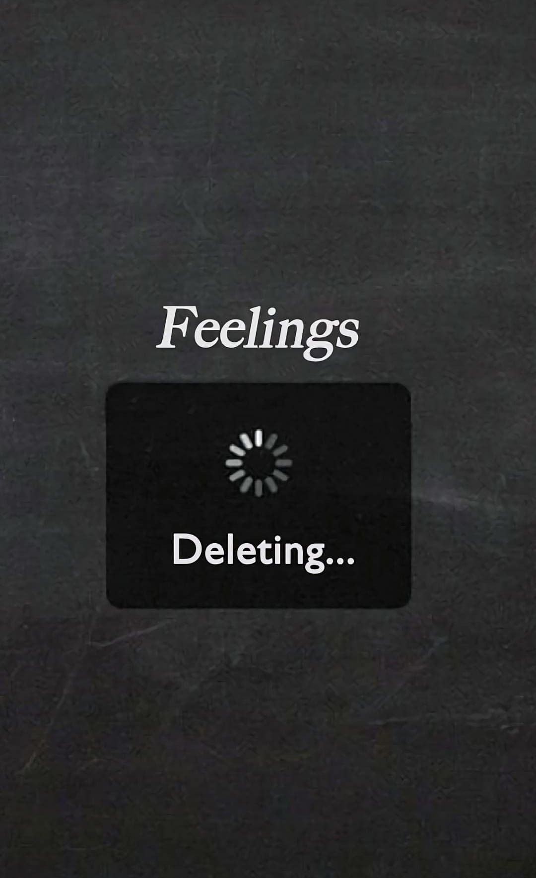 Feelings... Deleted