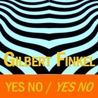 Yes No / Yes No by Gilbert Finkel on SoundCloud