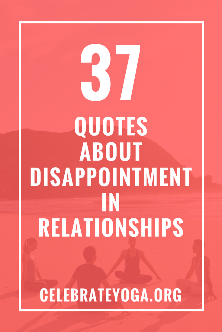 37 Quotes About Disappointment in Relationships (With