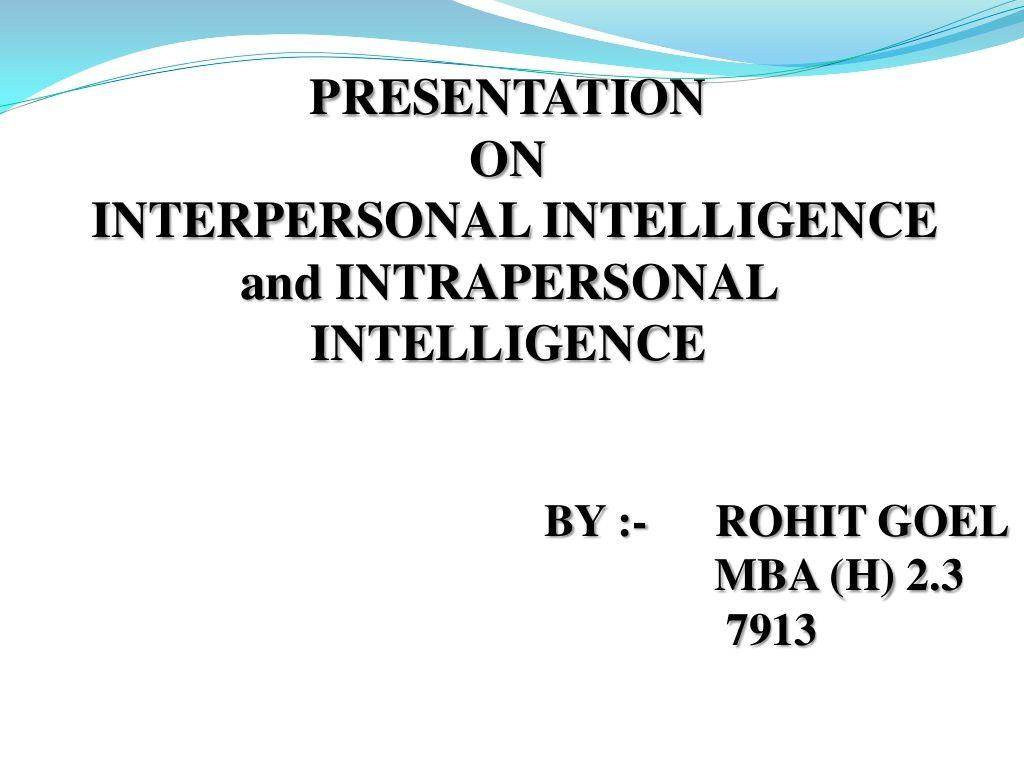 Interpersonal Inlelligence Intrapersonal Intelligence Intrapersonal Interpersonal Intelligence