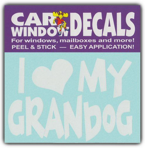 Car Window Decals: I Love My Grandog | Granddogs | Stickers Cars Trucks Glass Crazy Sticker Guy http://www.amazon.com/dp/B00ED2J1SI/ref=cm_sw_r_pi_dp_UA.Ovb13SB0JY