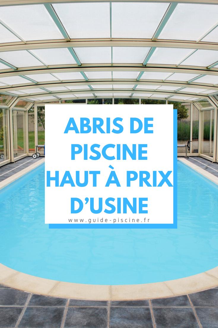 Abris de piscine haut à prix d'usine : les bonnes affaires - Guide-Piscine.fr en 2020   Abri ...