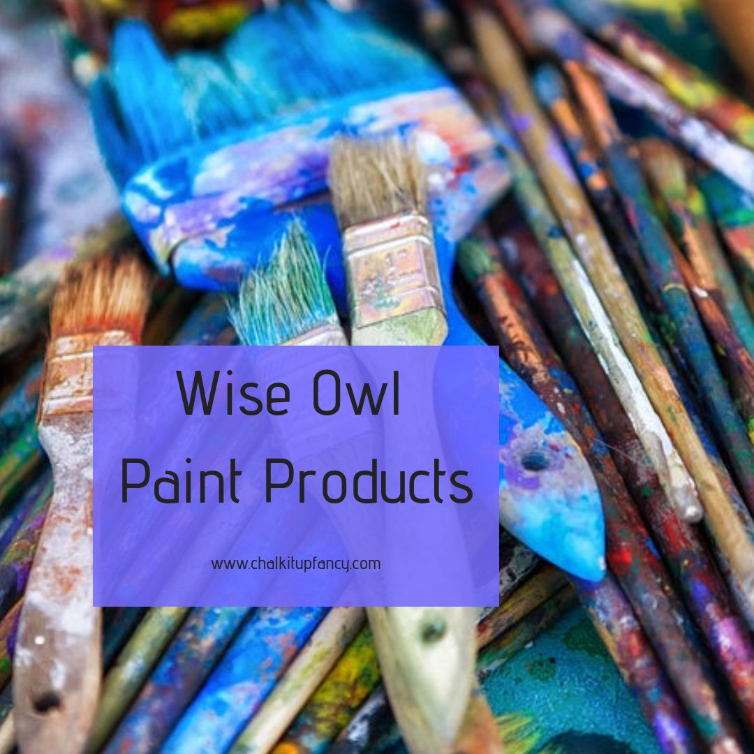 Pin by Chalk It Up Fancy on Wise Owl Paint Products (With